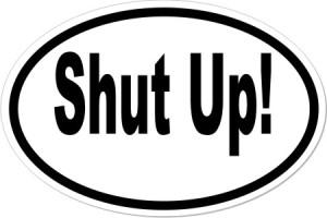 shut up1